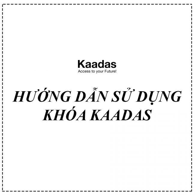 hướng dẫn sử dụng khóa kaadas